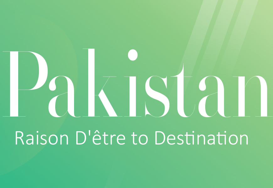 Pakistan: Raison D' être to Destination